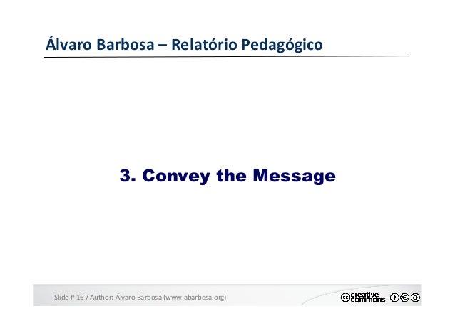 Slide  #  16  /  Author:  Álvaro  Barbosa  (www.abarbosa.org)   Álvaro  Barbosa  –  Relatório  Ped...