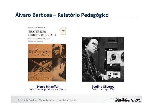 Slide  #  17  /  Author:  Álvaro  Barbosa  (www.abarbosa.org)   Álvaro  Barbosa  –  Relatório  Ped...