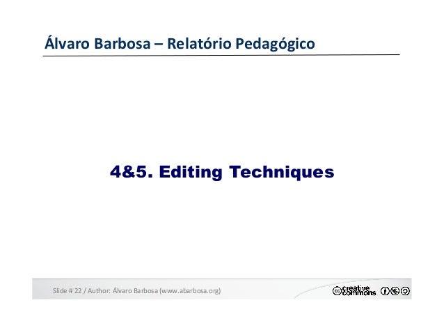 Slide  #  22  /  Author:  Álvaro  Barbosa  (www.abarbosa.org)   Álvaro  Barbosa  –  Relatório  Ped...