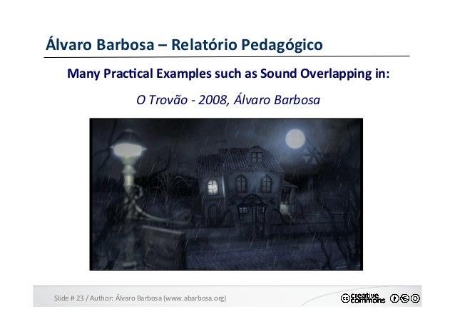 Slide  #  23  /  Author:  Álvaro  Barbosa  (www.abarbosa.org)   Álvaro  Barbosa  –  Relatório  Ped...