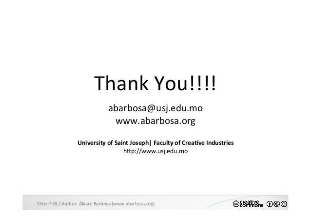 Slide  #  28  /  Author:  Álvaro  Barbosa  (www.abarbosa.org)   Thank  You!!!!     abarbosa@usj.edu....