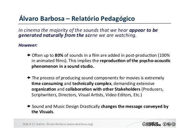 Slide  #  3  /  Author:  Álvaro  Barbosa  (www.abarbosa.org)   Álvaro  Barbosa  –  Relatório  Peda...