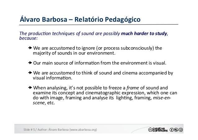 Slide  #  5  /  Author:  Álvaro  Barbosa  (www.abarbosa.org)   Álvaro  Barbosa  –  Relatório  Peda...