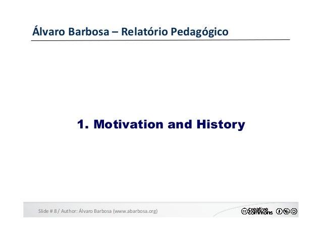 Slide  #  8  /  Author:  Álvaro  Barbosa  (www.abarbosa.org)   Álvaro  Barbosa  –  Relatório  Peda...