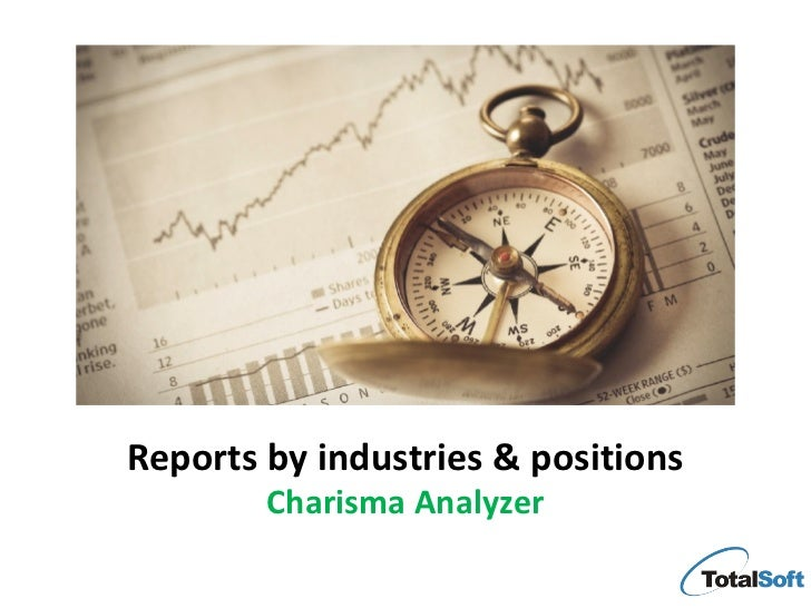 Reports by industries & positions        Charisma Analyzer