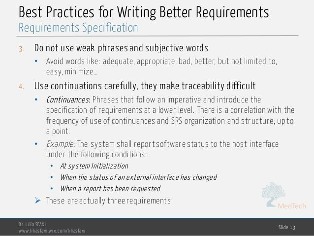 MedTech Best Practices for Writing Better Requirements 3. Do not use weak phrases and subjective words • Avoid words like:...