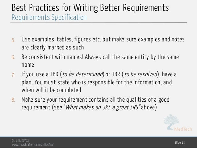 MedTech Best Practices for Writing Better Requirements 5. Use examples, tables, figures etc. but make sure examples and no...