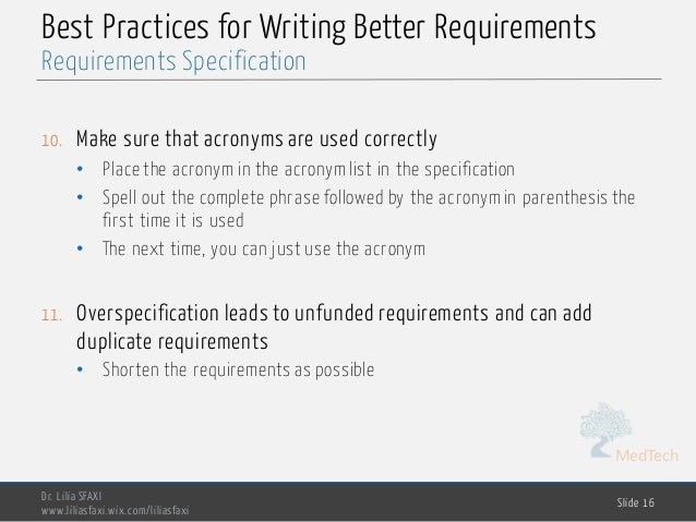 MedTech Best Practices for Writing Better Requirements 10. Make sure that acronyms are used correctly • Place the acronym ...