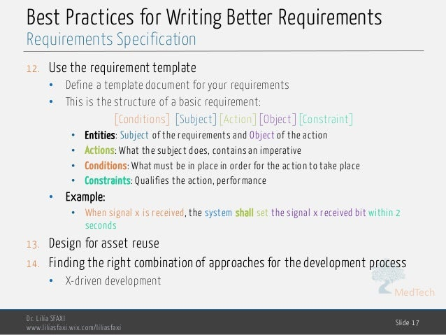 MedTech Best Practices for Writing Better Requirements 12. Use the requirement template • Define a template document for y...