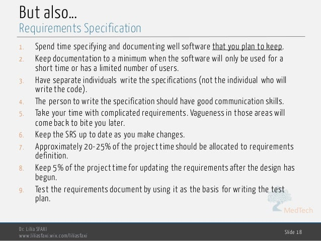 MedTech But also… 1. Spend time specifying and documenting well software that you plan to keep. 2. Keep documentation to a...