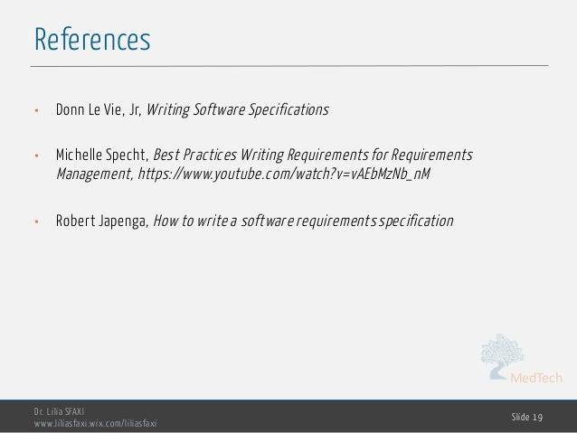 MedTech References Dr. Lilia SFAXI www.liliasfaxi.wix.com/liliasfaxi Slide 19 • Donn Le Vie, Jr, Writing Software Specific...