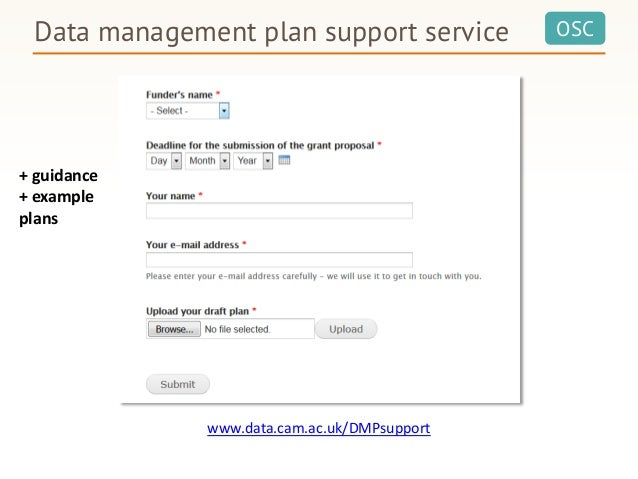 OSCData management plan support service www.data.cam.ac.uk/DMPsupport + guidance + example plans