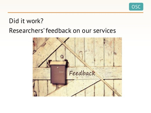 OSC Did it work? Researchers' feedback on our services