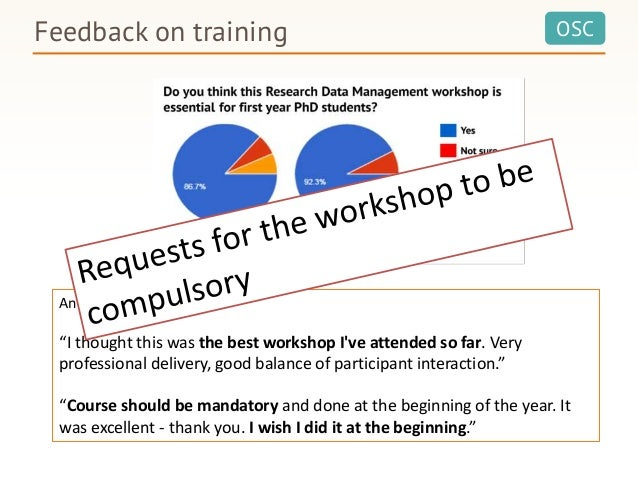 """OSCFeedback on training Anonymous feedback: """"I thought this was the best workshop I've attended so far. Very professional ..."""