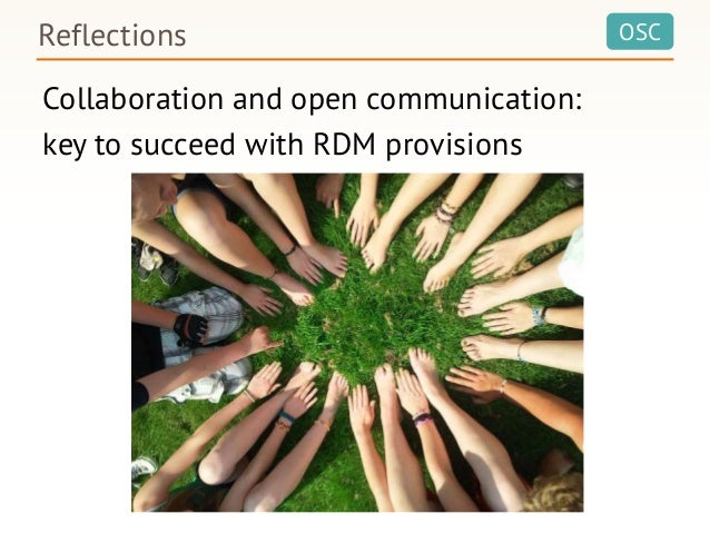 OSC Collaboration and open communication: key to succeed with RDM provisions Reflections