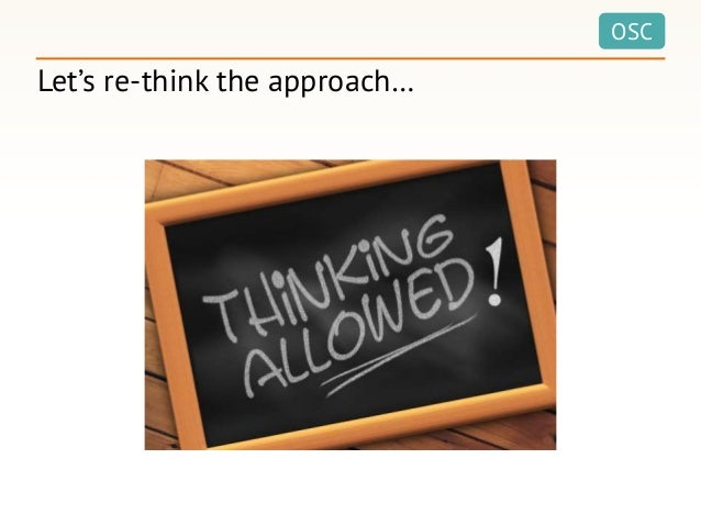 OSC Let's re-think the approach…