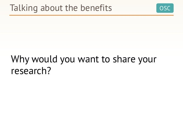 OSC Why would you want to share your research? Talking about the benefits