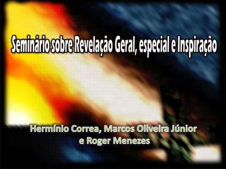 Hermínio Correa, Marcos Oliveira Júnior<br /> e Roger Menezes<br />