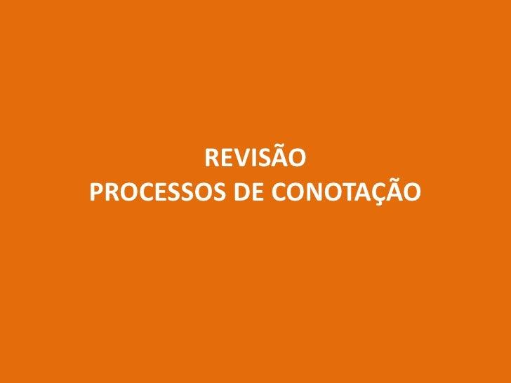 REVISÃOPROCESSOS DE CONOTAÇÃO