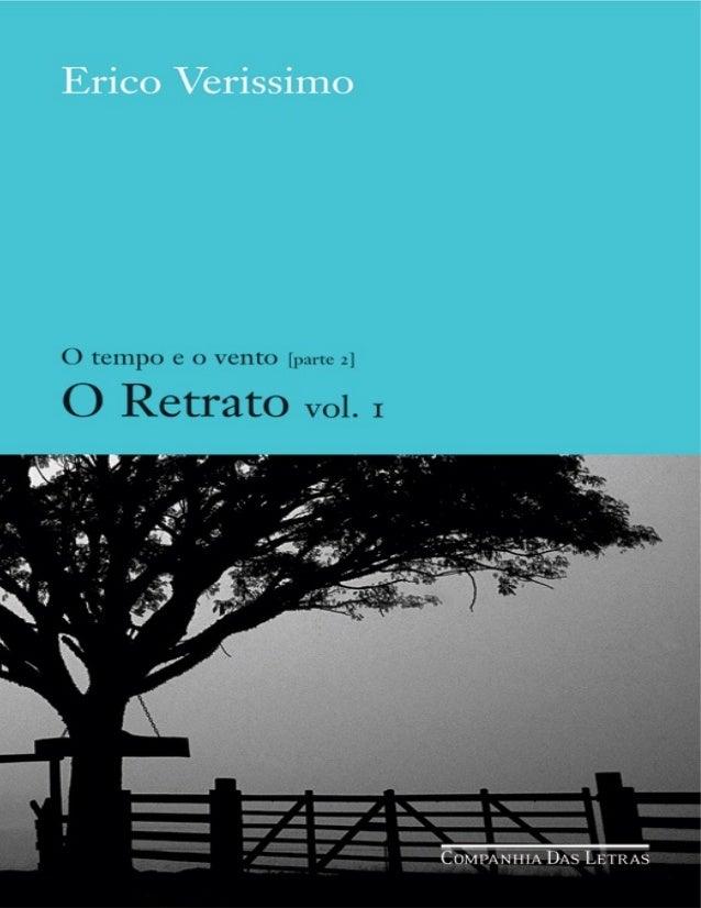 Prefácio — O Retrato de Erico Verissimo  Árvore genealógica da família Terra Cambará  Rosa-dos-Ventos  Chantecler  Cronolo...