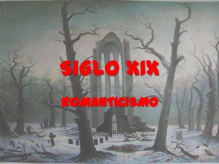 SIGLO XIXROMANTICISMO