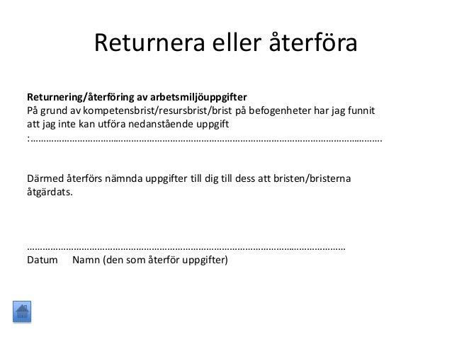 Returnera eller återföraReturnering/återföring av arbetsmiljöuppgifterPå grund av kompetensbrist/resursbrist/brist på befo...