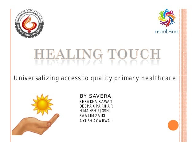 Universalizing access to quality primary healthcareUniversalizing access to quality primary healthcare BY SAVERA SHRADHA R...
