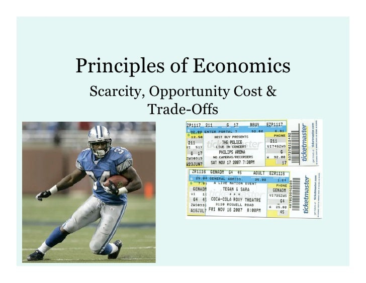 Principles of Economics  Scarcity, Opportunity Cost &            Trade-Offs