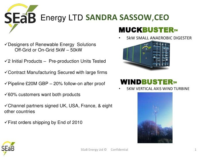 SANDRA SASSOW,CEO<br />Energy LTD<br />MUCKBUSTERTM<br />5kW SMALL ANAEROBIC DIGESTER<br /><ul><li>Designers of Renewable ...