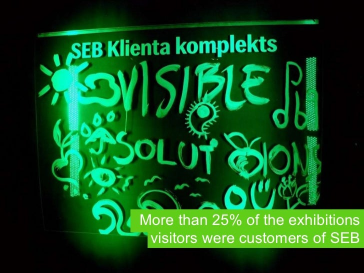 More than 25% of the exhibition s  visitors were customers of SEB