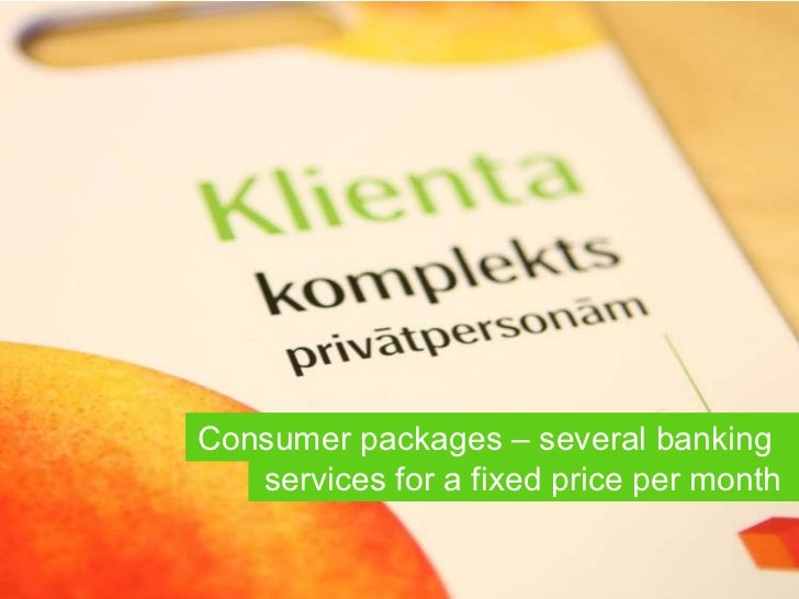 Consumer packages –   several banking  services for a fixed price per month