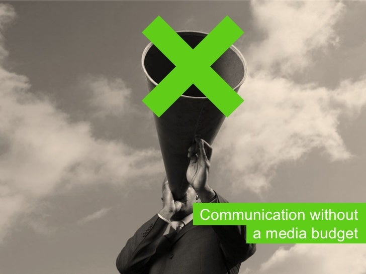 Communication without a media budget