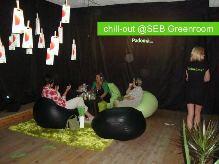 chill-out @SEB Greenroom