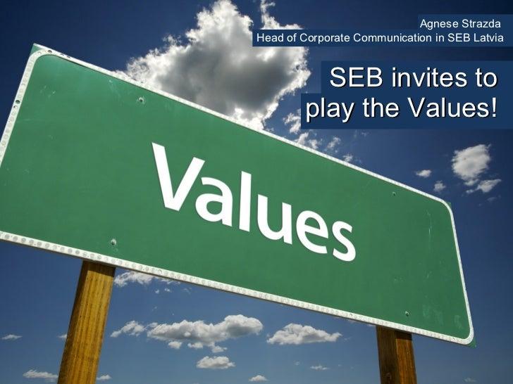 SEB invites to play the  Values! Agnese Strazda  Head of Corporate Communication in SEB Latvia