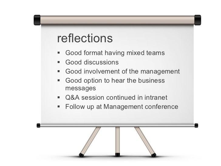 <ul><li>Good format  having  mixed teams </li></ul><ul><li>Good discussion s </li></ul><ul><li>Good involvement of the man...
