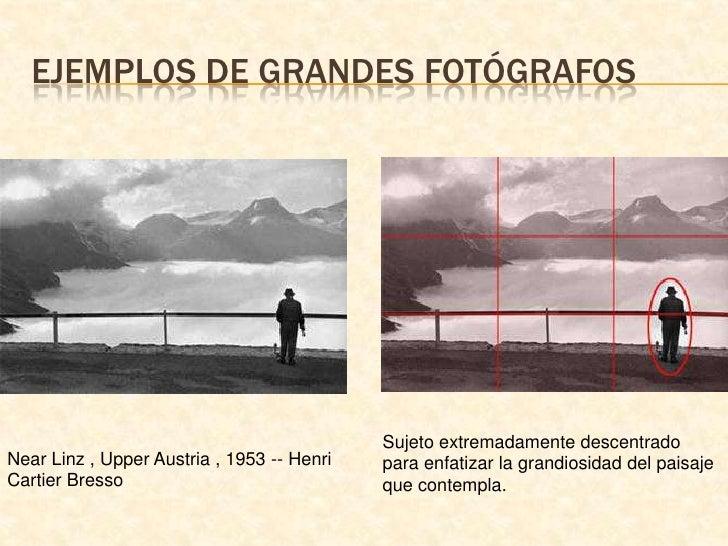 Ejemplos de grandes fotógrafos<br />Sujeto extremadamente descentrado para enfatizar la grandiosidad del paisaje que conte...