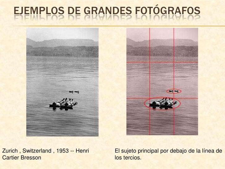 Ejemplos de grandes fotógrafos<br />Zurich , Switzerland , 1953 -- Henri Cartier Bresson<br />El sujeto principal por deba...
