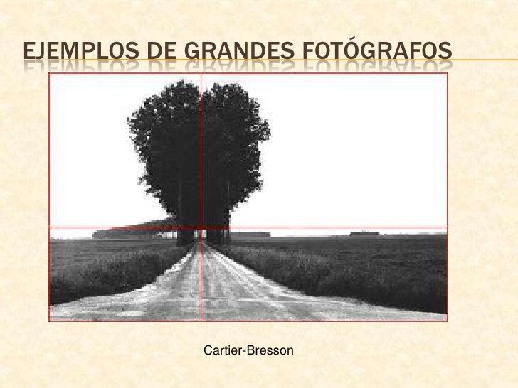 Ejemplos de grandes fotógrafos<br />Cartier-Bresson<br />