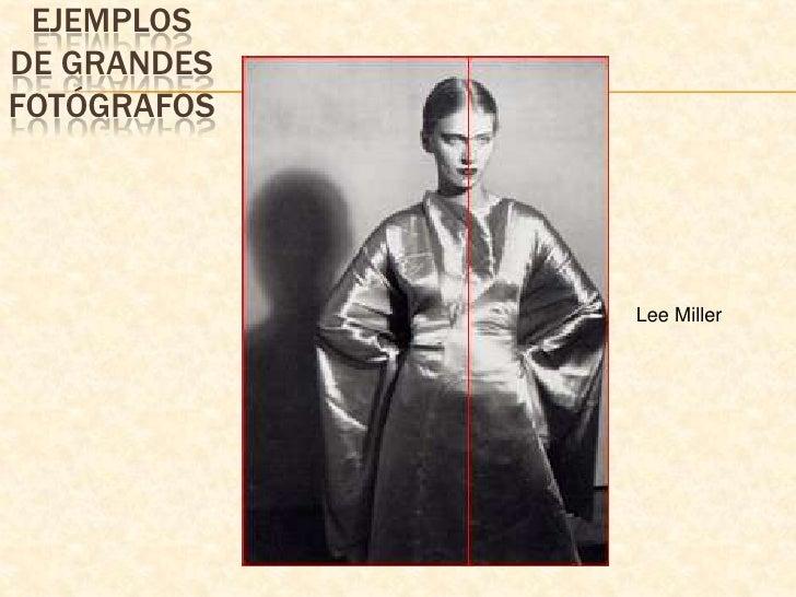 Ejemplos de grandes fotógrafos<br />Lee Miller<br />