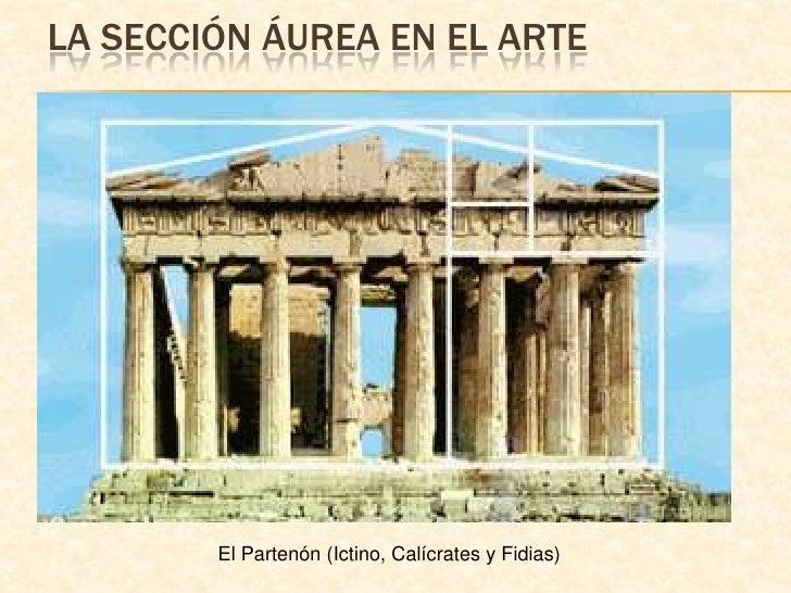 La sección áurea en el arte<br />El Partenón (Ictino, Calícrates y Fidias)<br />