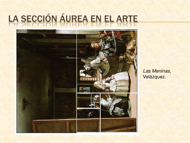 La sección áurea en el arte<br />Las Meninas, Velázquez.<br />