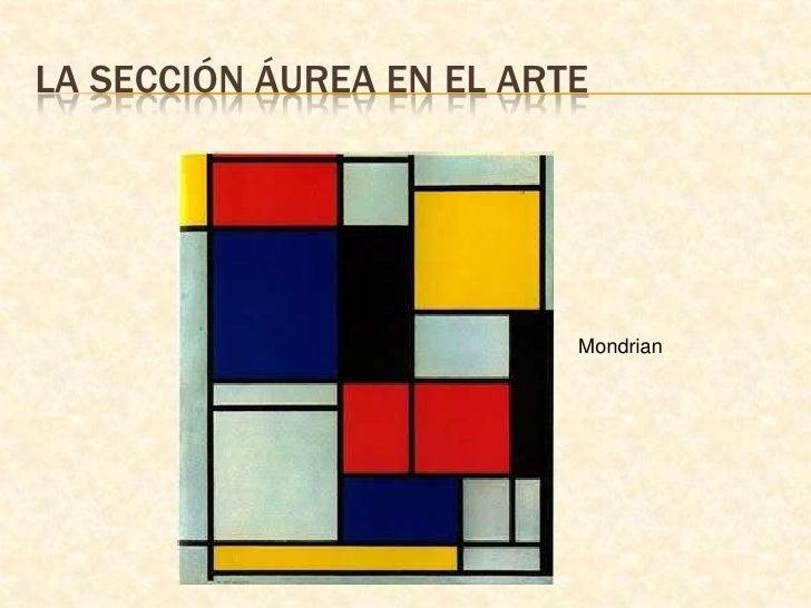 La sección áurea en el arte<br />Mondrian<br />