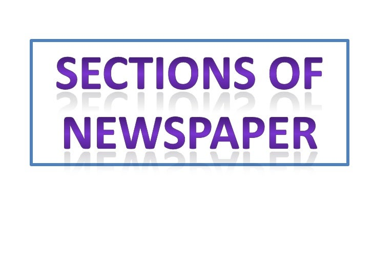 SECTIONS OF NEWSPAPER