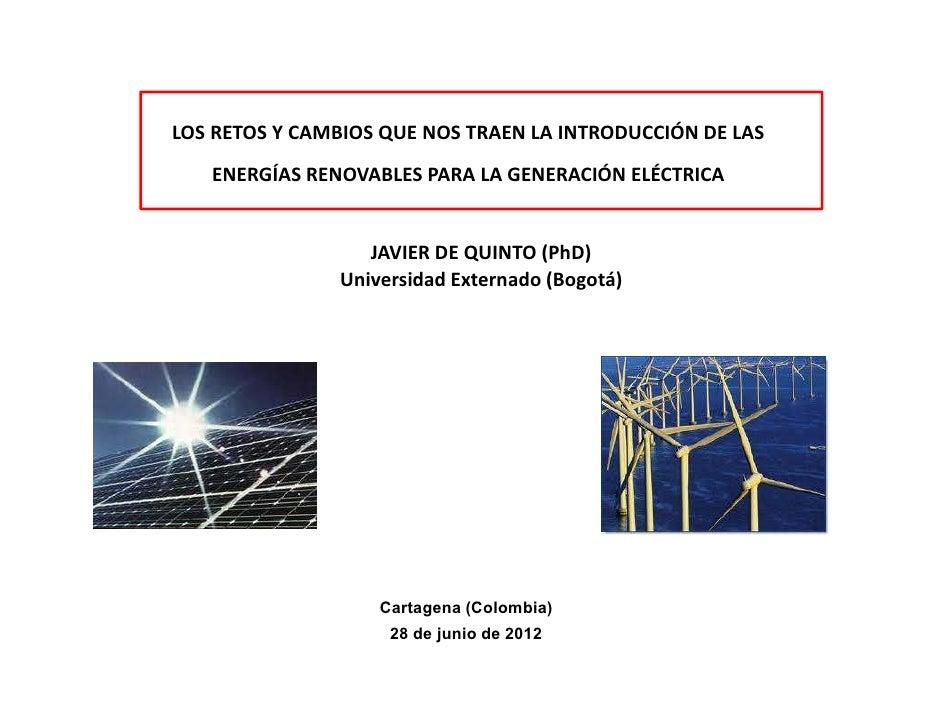 LOS RETOS Y CAMBIOS QUE NOS TRAEN LA INTRODUCCIÓN DE LAS   ENERGÍAS RENOVABLES PARA LA GENERACIÓN ELÉCTRICA               ...