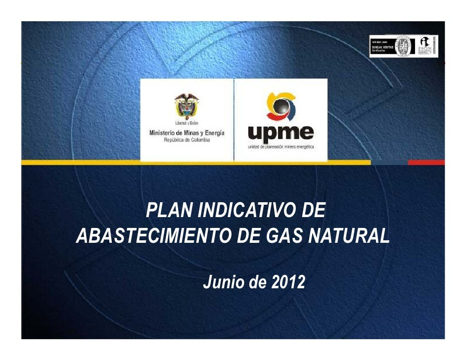 PLAN INDICATIVO DEABASTECIMIENTO DE GAS NATURAL           Junio de 2012