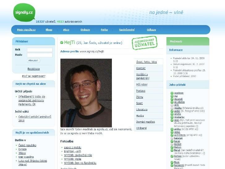 P řípadová studie: společenská  síť signály.cz Jan Šedo (HejTi) koordinátor projektu signály.cz Online marketing pro nezis...