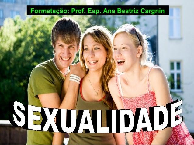 Formatação: Prof. Esp. Ana Beatriz Cargnin
