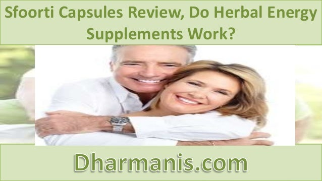 Sfoorti Capsules Review, Do Herbal Energy Supplements Work?