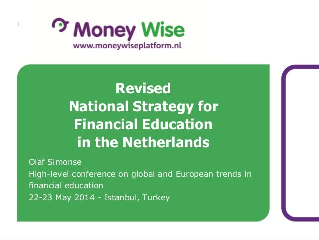 Olaf Simonse High-level conference on global and European trends in financial education 22-23 May 2014 - Istanbul, Turkey ...