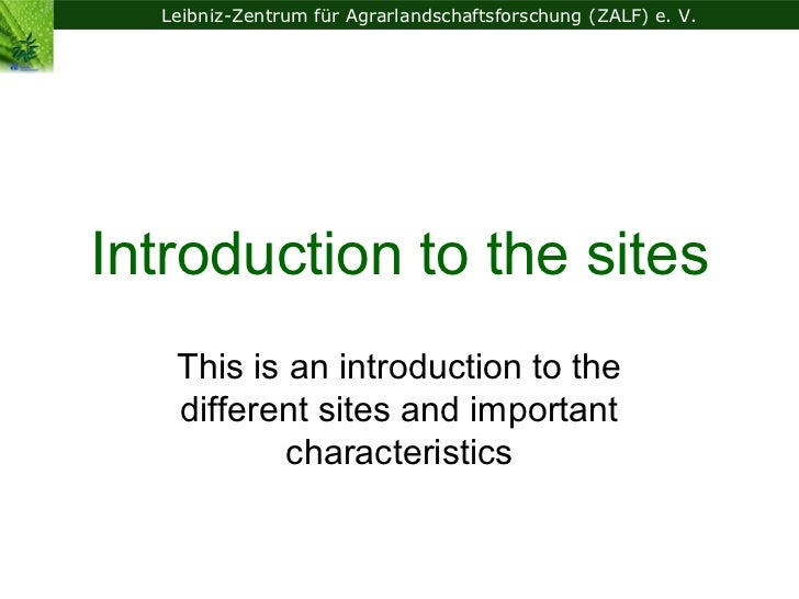 Leibniz-Zentrum für Agrarlandschaftsforschung (ZALF) e. V.Introduction to the sites   This is an introduction to the   dif...